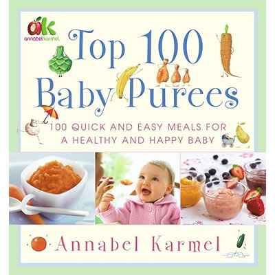 Top 100 Baby Purees: 100 Quick and Easy Meals for a Healthy and Happy Baby [Hardcover]